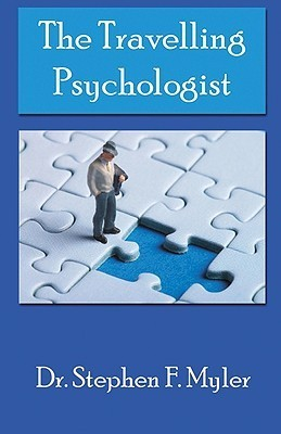 The Travelling Psychologist  by  Stephen F. Myler