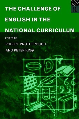 The Challenge of English in the National Curriculum Peter King