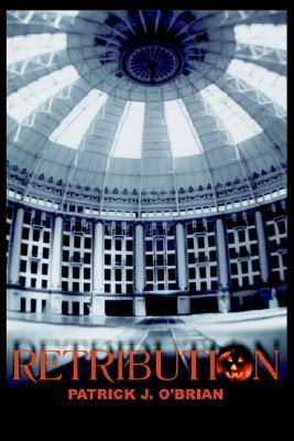 Retribution (The West Baden Murders #2) Patrick J. OBrian