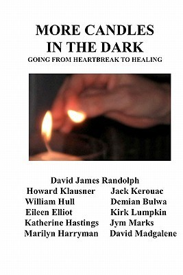More Candles in the Dark: Going from Heartbreak to Healing David James Randolph