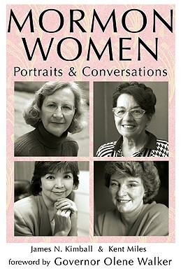 Mormon Women: Portraits & Conversations James N. Kimball