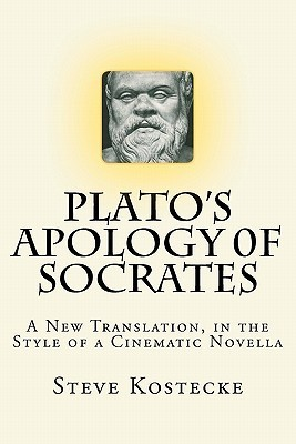 Apology of Socrates: A New Translation in the Style of a Cinematic Novella  by  Plato