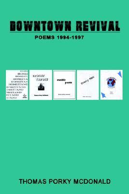 Downtown Revival: Poems 1994-1997 Thomas McDonald