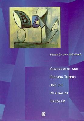 Government and Binding Theory and the Minimalist Program Gert Webelhuth