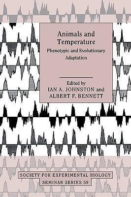 Animals and Temperature: Phenotypic and Evolutionary Adaptation Ian A. Johnston