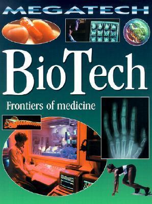 BioTech: Frontiers of Medicine  by  David Jefferis