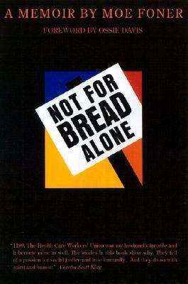 Not for Bread Alone: A Memoir Moe Foner