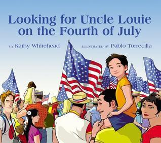 Looking for Uncle Louie on the Fourth of July  by  Kathy Whitehead