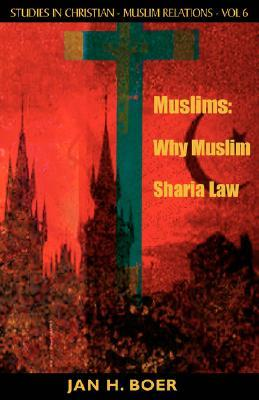 Muslims: Why Sharia Law Jan Boer