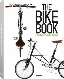 The Bike Book: Lifestyle. Passion. Design.  by  teNeues