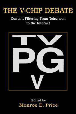 The V-Chip Debate: Content Filtering from Television to the Internet Price