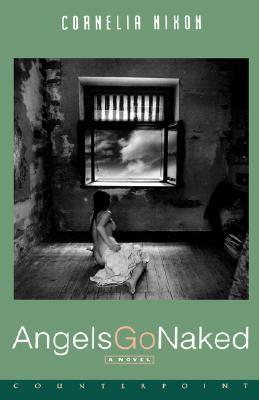 Angels Go Naked A Novel  by  Cornelia Nixon