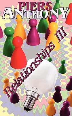 Relationships, Vol. 3  by  Piers Anthony