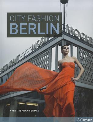 City Fashion Berlin  by  Christine Bierhals