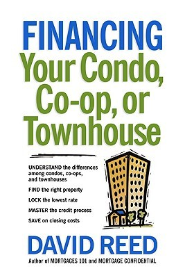 Financing Your Condo, Co-Op, or Townhouse  by  David     Reed