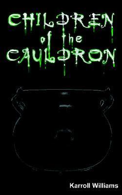 Children of the Cauldron  by  Karroll Williams