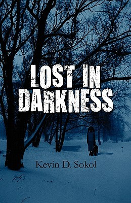 Lost in Darkness  by  Kevin D. Sokol