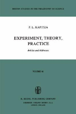 Experiment, Theory, Practice: Articles and Addresses Pyotr Kapitsa