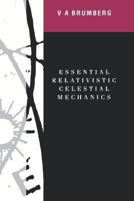 Essential Relativistic Celestial Mechanics  by  Victor Alexandrovitch Brumberg