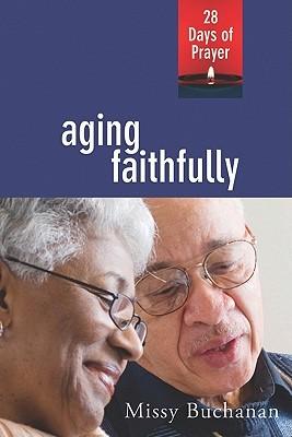 Aging Faithfully Missy Buchanan