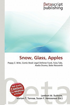 Snow, Glass, Apples  by  NOT A BOOK