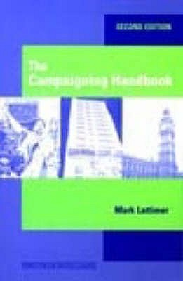 The Campaigning Handbook. Mark Lattimer  by  Mark Lattimer