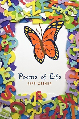 Poems of Life  by  Jeff Weiner