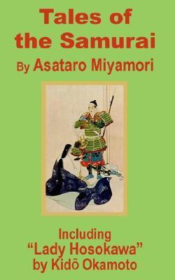 Tales of the Samurai and Lady Hosokawa  by  Asataro Miyamori