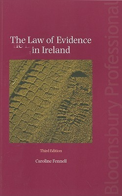 The Law of Evidence in Ireland Caroline Fennell