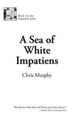 A Sea of White Impatiens Chris Murphy