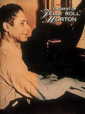 The Best of Jelly Roll Morton: Piano Solo  by  Jelly Roll Morton