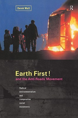 Earth First: Anti-Road Movement  by  Derek Wall