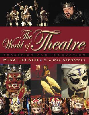 World of Theatre: Tradition and Innovation, the  by  Mira Felner