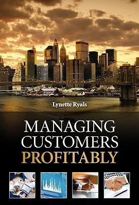 Managing Customers Profitably Lynette Ryals