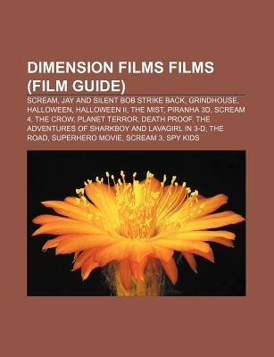 Dimension Films Films (Film Guide): Scream, Jay and Silent Bob Strike Back, Grindhouse, Halloween, Halloween II, the Mist, Piranha 3D, Scream 4  by  Source Wikipedia