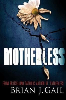 Motherless Brian J. Gail