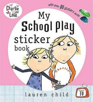 My School Play Sticker Book Lauren Child