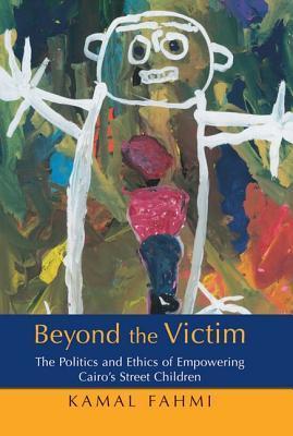 Beyond the Victim  by  Kamal Fahmi