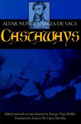 Castaways  by  Álvar Núñez Cabeza de Vaca