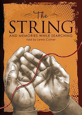 The String: And Memories While Searching Lewis Coiner