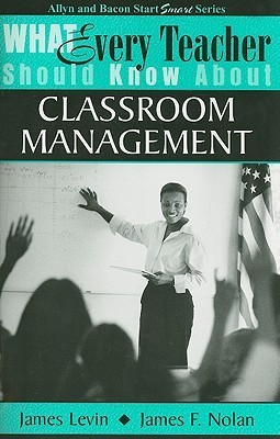What Every Teacher Should Know About Classroom Management (What Every Teacher Should Know About... (WETSKA Series)) James Levin