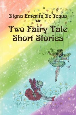 Two Fairy Tale Short Stories Digna Emerita De Jesus