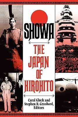 Showa: The Japan of Hirohito Carol Gluck