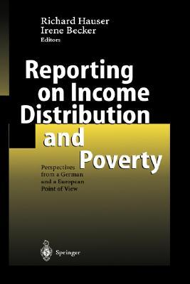 Reporting on Income Distribution and Poverty: Perspectives from a German and a European Point of View  by  Thomas J. Jech