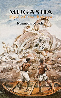 Mugasha. Epic Of The Bahaya (Hadithi Za Msingi Series, 8, 8) Nyambura Mpesha
