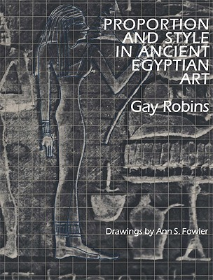 Proportion And Style In Ancient Egyptian Art  by  Gay Robins
