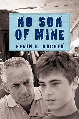 No Son Of Mine  by  Kevin L. Backer