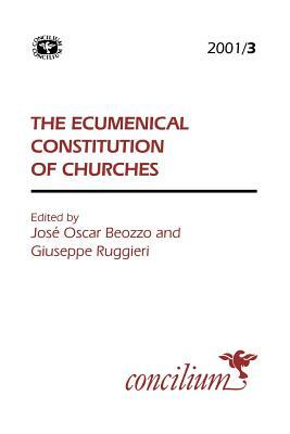 Concilium 2001/3 the Ecumenical Constitution of Churches Jose Oscar Beozzo