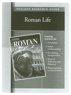 Roman Life Teacher Resource Guide (The Life Of A Early Civilization Series) John Guy