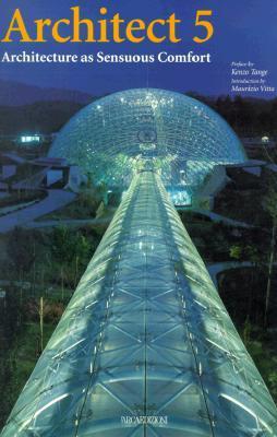 Architect 5: Architecture as Sensuous Comfort Kenzo Tange